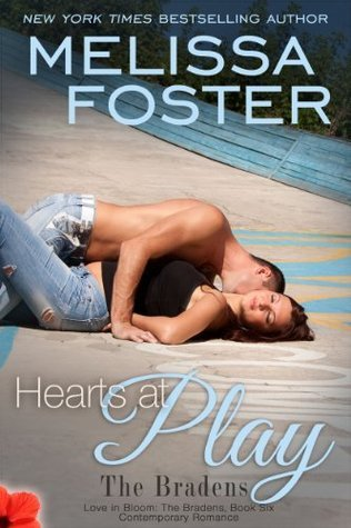 Hearts at Play (Love in Bloom, #9, The Bradens, #6)  by  Melissa Foster