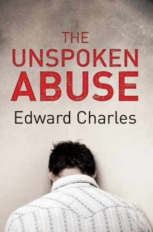 The Unspoken Abuse  by  Edward Charles