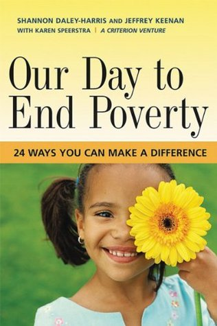 Our Day to End Poverty: 24 Ways You Can Make a Difference (BK Currents Shannon Daley-Harris