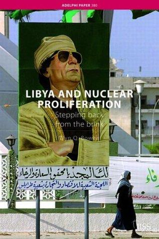 Libya and Nuclear Proliferation: Stepping Back from the Brink  by  Wyn Q. Bowen