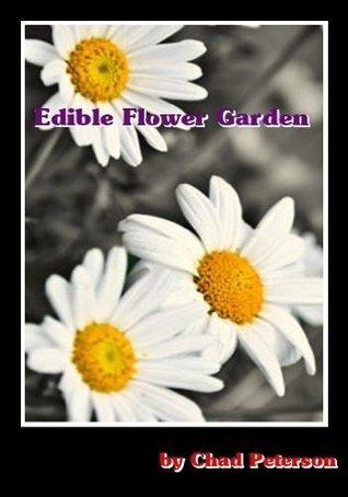 Edible Flower Garden Chad Peterson