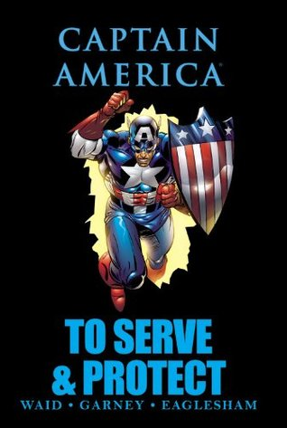 Captain America: To Serve & Protect  by  Mark Waid