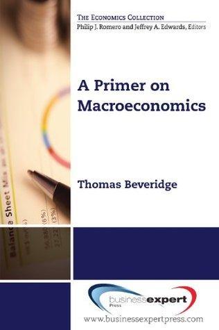 A Primer on Macroeconomics Thomas Beveridge
