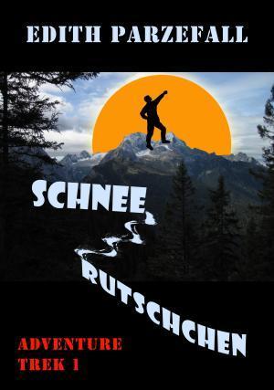 Schneerutschchen (Adventure Trek 1) Edith Parzefall