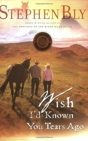 Wish Id Known You Tears Ago (Horse Dreams Trilogy #3)  by  Stephen Bly