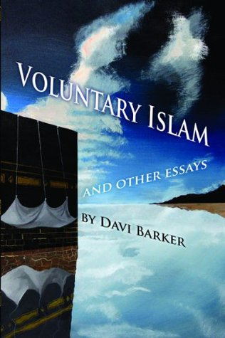 Voluntary Islam And Other Essays Davi Barker