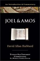 Joel And Amos: An Introduction And Commentary  by  David Allan Hubbard