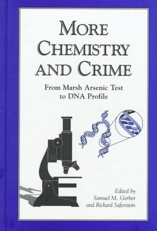 More Chemistry and Crime  by  Samuel M. Gerber