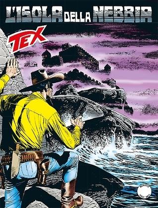 Tex n. 640: Lisola della nebbia  by  Mauro Boselli