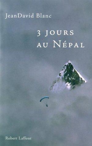 Trois jours au Népal JeanDavid Blanc