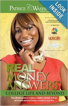 Real Money Answers: College Life  & Beyond Patrice C. Washington