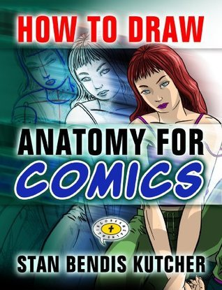 How to Draw Anatomy for Comics (Regular Edition) Stan Bendis Kutcher