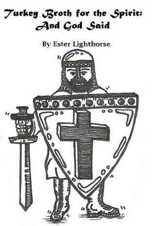 Turkey Broth for the Spirit: And God Said Ester Lighthorse