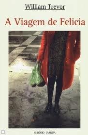 A Viagem de Felicia  by  William Trevor