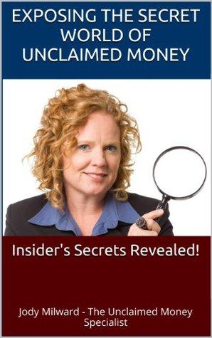 Exposing the Secret World of Unclaimed Money Jody Milward