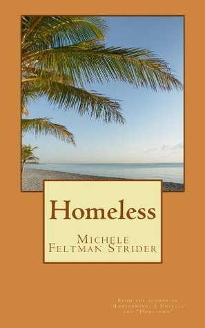 Homeless  by  Michele Feltman Strider
