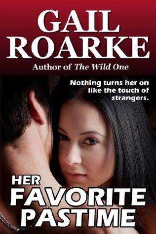 Her Favorite Pastime Gail Roarke