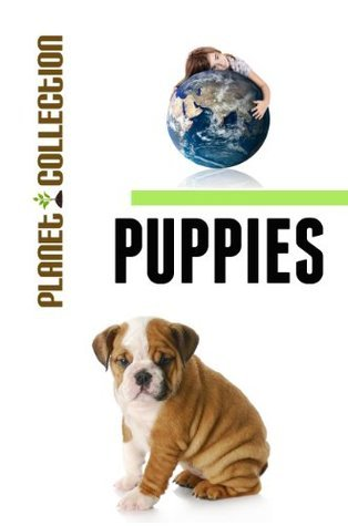 Puppies: Picture Book (Educational Childrens Books Collection) - Level 2 (Planet Collection) Planet Collection