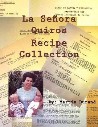 La Señora Quiros Recipe Collection  by  Teresa Lauezzari de Quiros