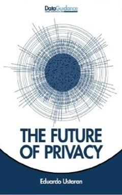 The Future of Privacy Eduardo Ustaran