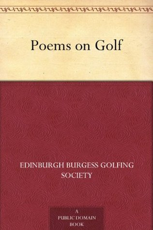 Poems on Golf  by  Edinburgh Burgess Golfing Society
