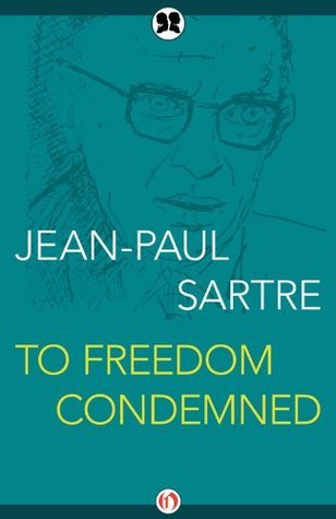 To Freedom Condemned  by  Jean-Paul Sartre
