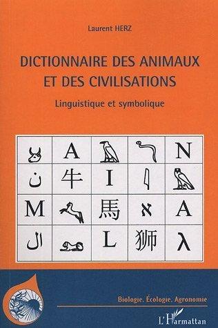 Dictionnaire des animaux et des civilisations  by  Laurent Herz