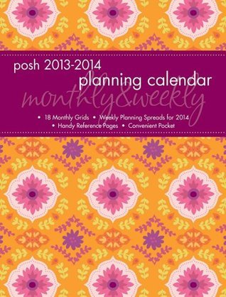 Posh: Moroccan Flare 2014 Monthly/Weekly Planning Calendar Andrews McMeel Publishing