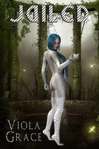 Jailed  by  Viola Grace