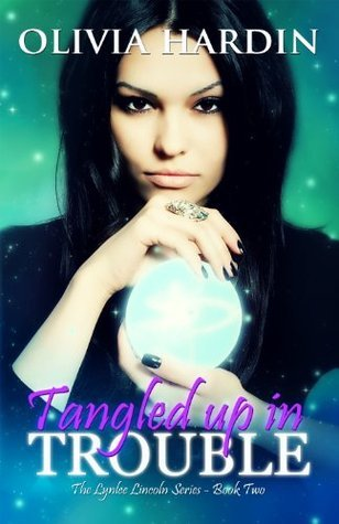 Tangled Up In Trouble (Lynlee Lincoln #2) Olivia Hardin