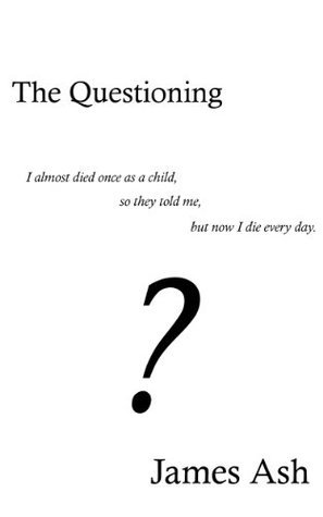 The Questioning James Ash