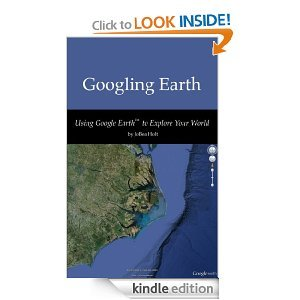 Using Google Earth: Bring the World Into Your Classroom Levels 1-2  by  JoBea Holt