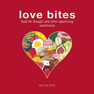 Love Bites: A Couples Book of Adoration and Mastication  by  Ben Joel Price