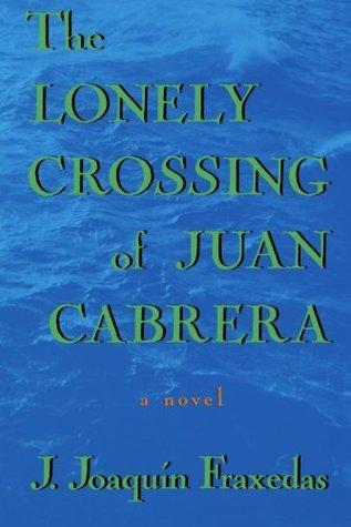 The Lonely Crossing of Juan Cabrera: A Novel  by  J. Joaquin Fraxedas