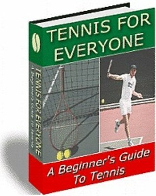 TENNIS for Everyone - A Beginners Guide to Tennis  by  eBook-Ventures