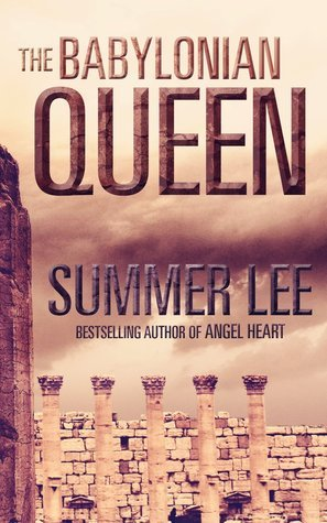 The Babylonian Queen  by  Summer Lee