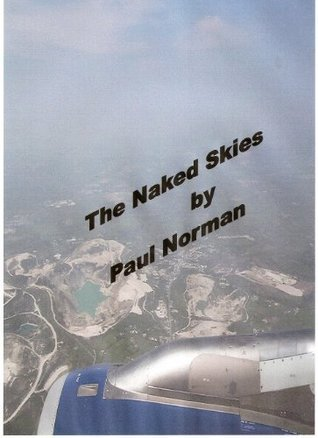 The Naked Skies  by  Paul Norman