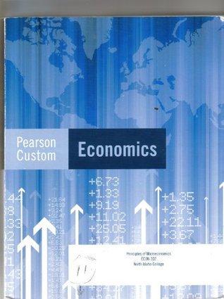 Pearson Custom Economics (Principles of Microeconomics ECON 202 . North Idaho College)  by  J. Olver - T. Lant - R. Plant - K. Majes