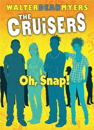 The Cruisers Book 4: Oh, Snap!  by  Walter Dean Myers