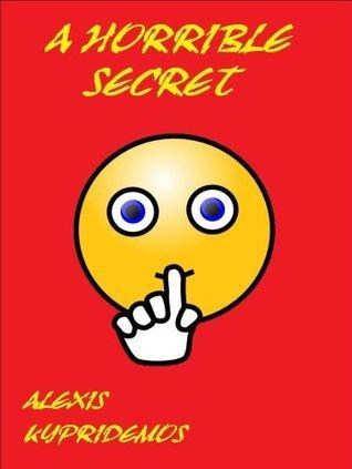 A Horrible Secret  by  Alexis Kypridemos