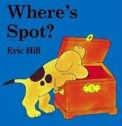 Wheres Spot? (Lift-the-flap Book) Eric Hill