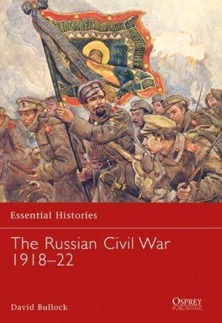 The Russian Civil War 1918-22 David Bullock