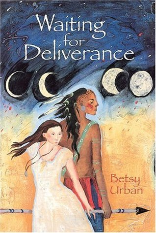 Waiting for Deliverance  by  Betsy Urban