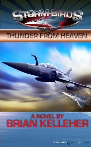 Thunder From Heaven  by  Brian Kelleher