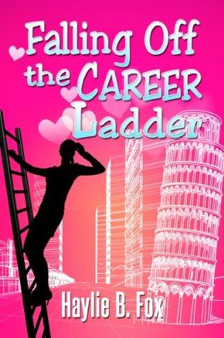 Falling Off the Career Ladder Haylie B. Fox