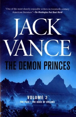 The Demon Princes, Vol 2: The Face, The Book of Dreams (Demon Princes, #4-5)  by  Jack Vance