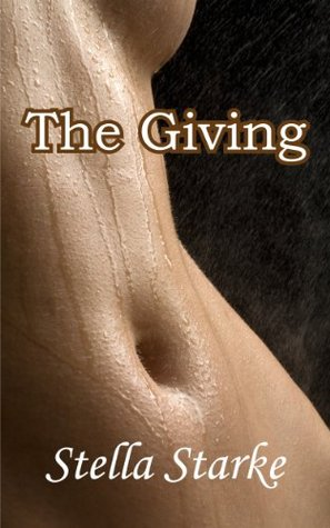 The Giving (The Harcourt Series 1)  by  Stella Starke