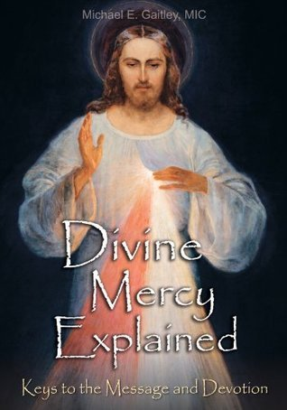 Divine Mercy Explained Michael E. Gaitley