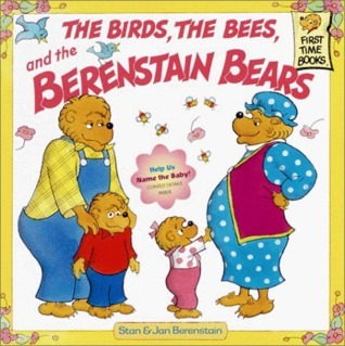 The Birds, the Bees, and the Berenstain Bears (First Time Books) Stan Berenstain