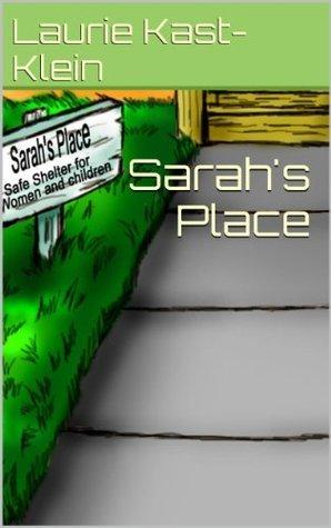 Sarahs Place Laurie Kast-Klein